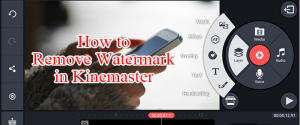 how-to-remove-watermark-in-kinemaster